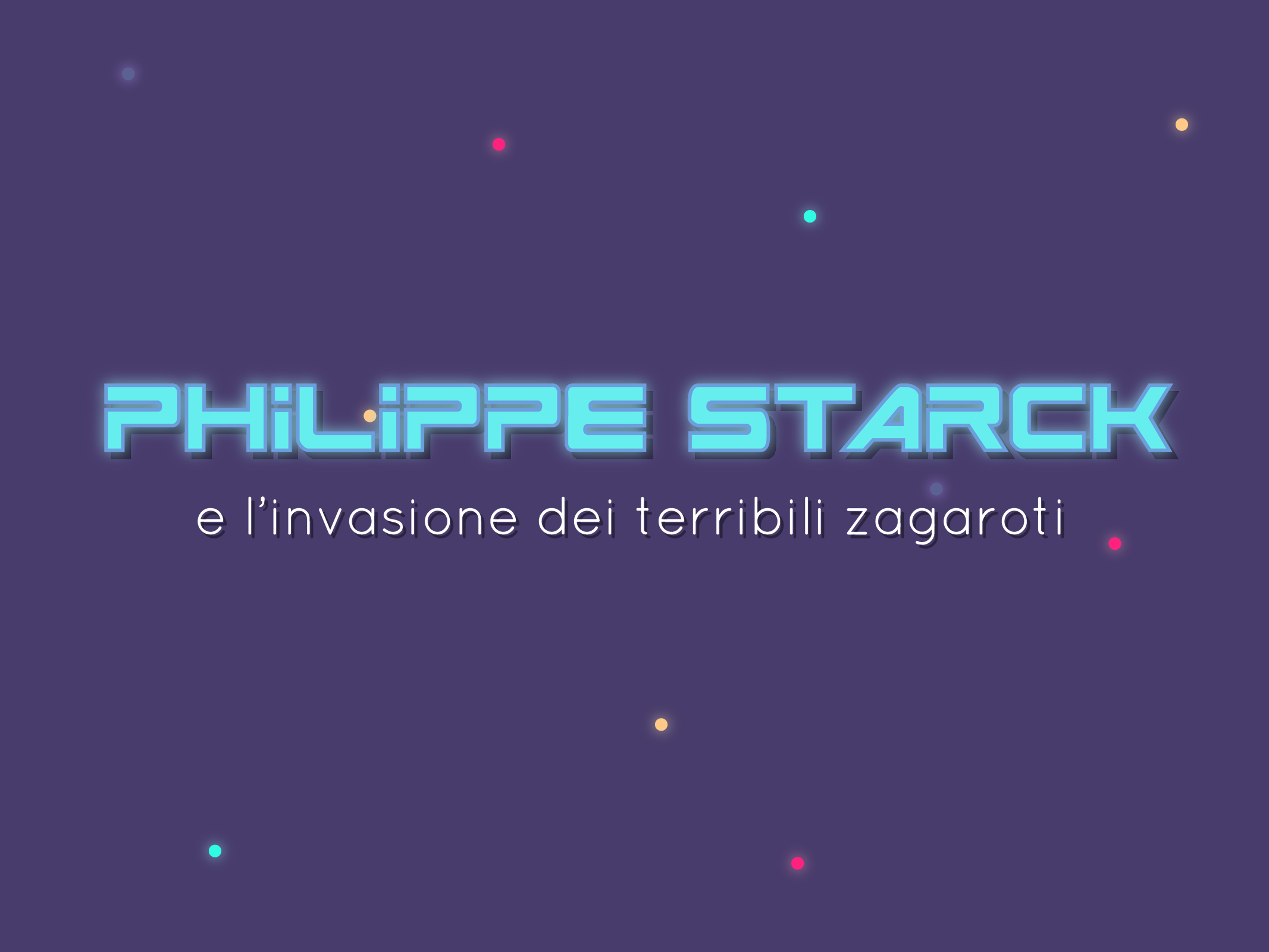 Philippe Starck e la minaccia dei terribili Zagaroti!
